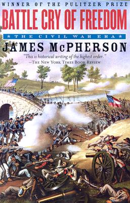 Battle Cry of Freedom By McPherson, James M.